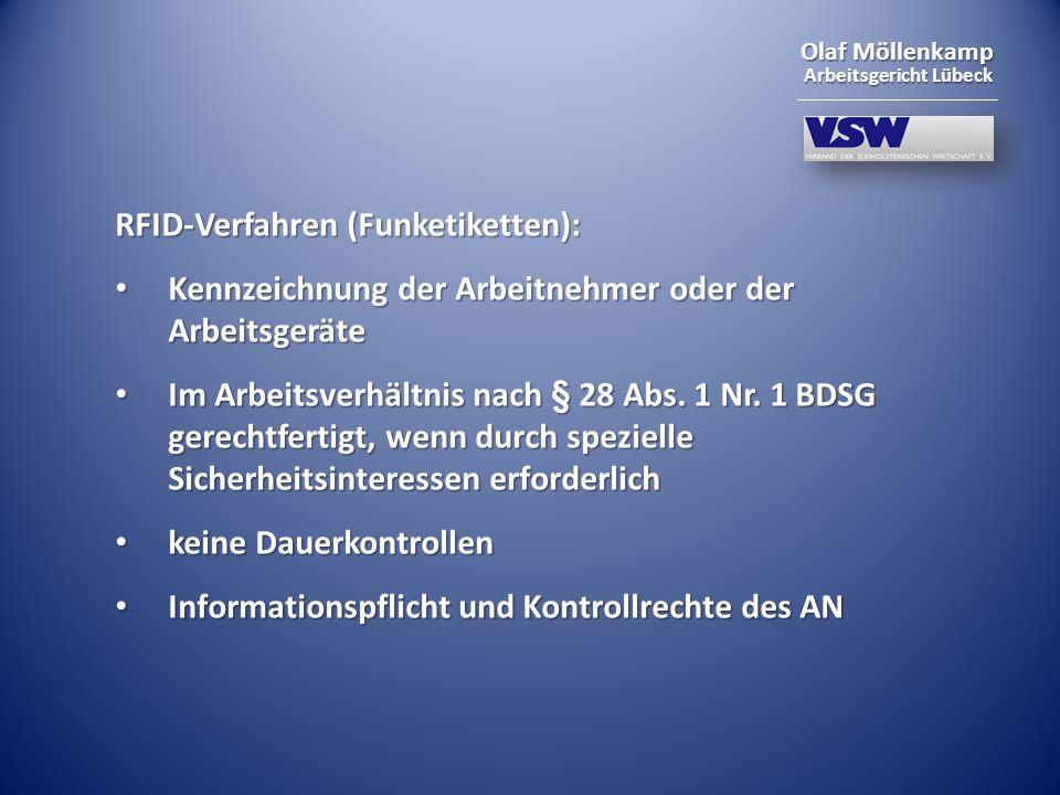 Olaf Möllenkamp Arbeitsgericht Lübeck RFID-Verfahren (Funketiketten): Kennzeichnung der Arbeitnehmer oder der Arbeitsgeräte Kennzeichnung der Arbeitne