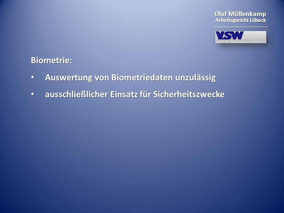 Olaf Möllenkamp Arbeitsgericht Lübeck Biometrie: Auswertung von Biometriedaten unzulässig Auswertung von Biometriedaten unzulässig ausschließlicher Ei