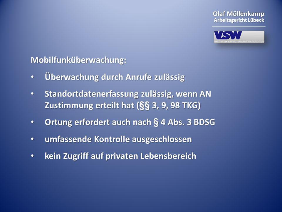 Olaf Möllenkamp Arbeitsgericht Lübeck Mobilfunküberwachung: Überwachung durch Anrufe zulässig Überwachung durch Anrufe zulässig Standortdatenerfassung
