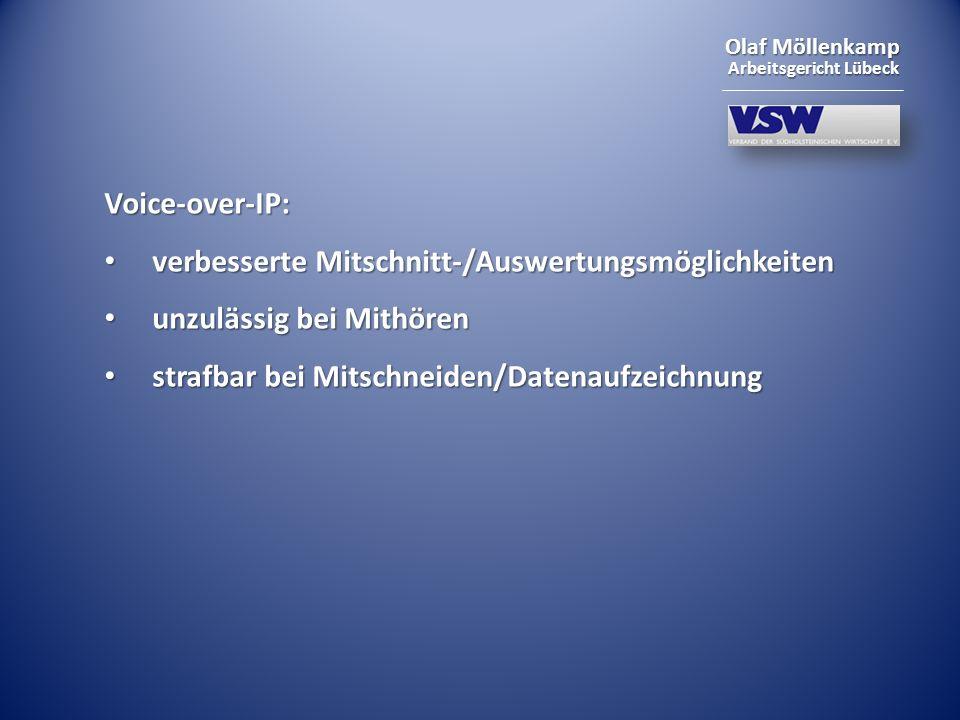 Olaf Möllenkamp Arbeitsgericht Lübeck Voice-over-IP: verbesserte Mitschnitt-/Auswertungsmöglichkeiten verbesserte Mitschnitt-/Auswertungsmöglichkeiten
