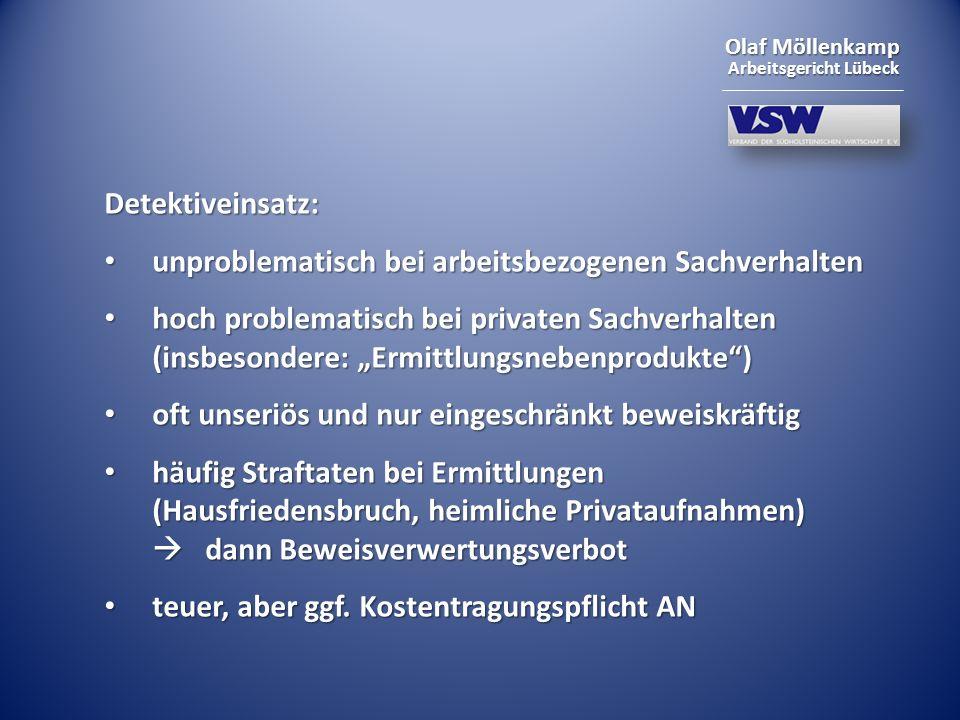 Olaf Möllenkamp Arbeitsgericht Lübeck Detektiveinsatz: unproblematisch bei arbeitsbezogenen Sachverhalten unproblematisch bei arbeitsbezogenen Sachver