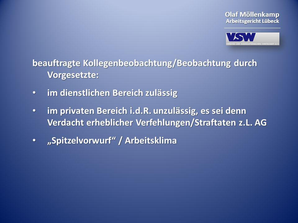 Olaf Möllenkamp Arbeitsgericht Lübeck beauftragte Kollegenbeobachtung/Beobachtung durch Vorgesetzte: im dienstlichen Bereich zulässig im dienstlichen