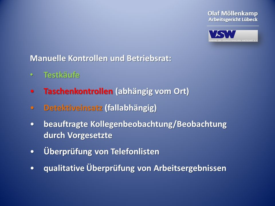 Olaf Möllenkamp Arbeitsgericht Lübeck Manuelle Kontrollen und Betriebsrat: Testkäufe Testkäufe Taschenkontrollen (abhängig vom Ort)Taschenkontrollen (