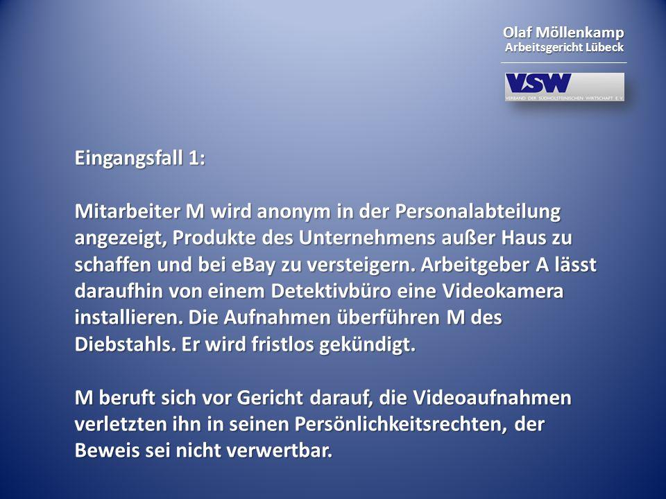 Olaf Möllenkamp Arbeitsgericht Lübeck Eingangsfall 1: Mitarbeiter M wird anonym in der Personalabteilung angezeigt, Produkte des Unternehmens außer Ha