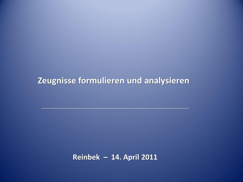 Zeugnisse formulieren und analysieren Reinbek – 14. April 2011