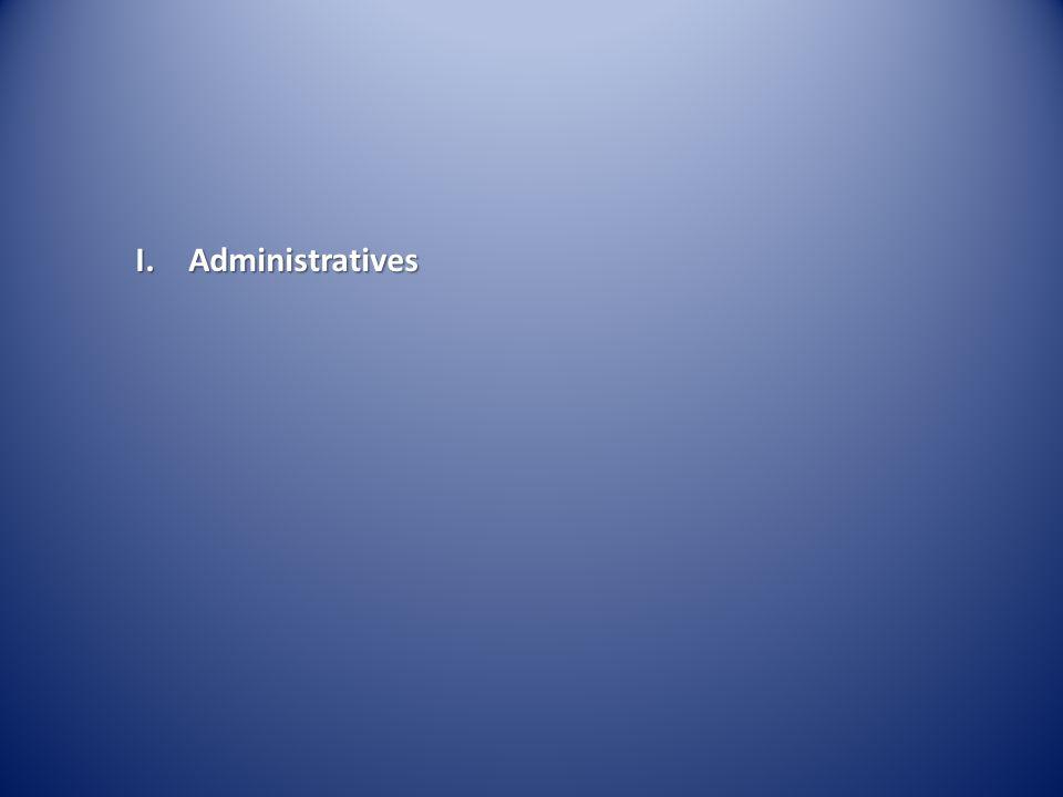 I. Administratives