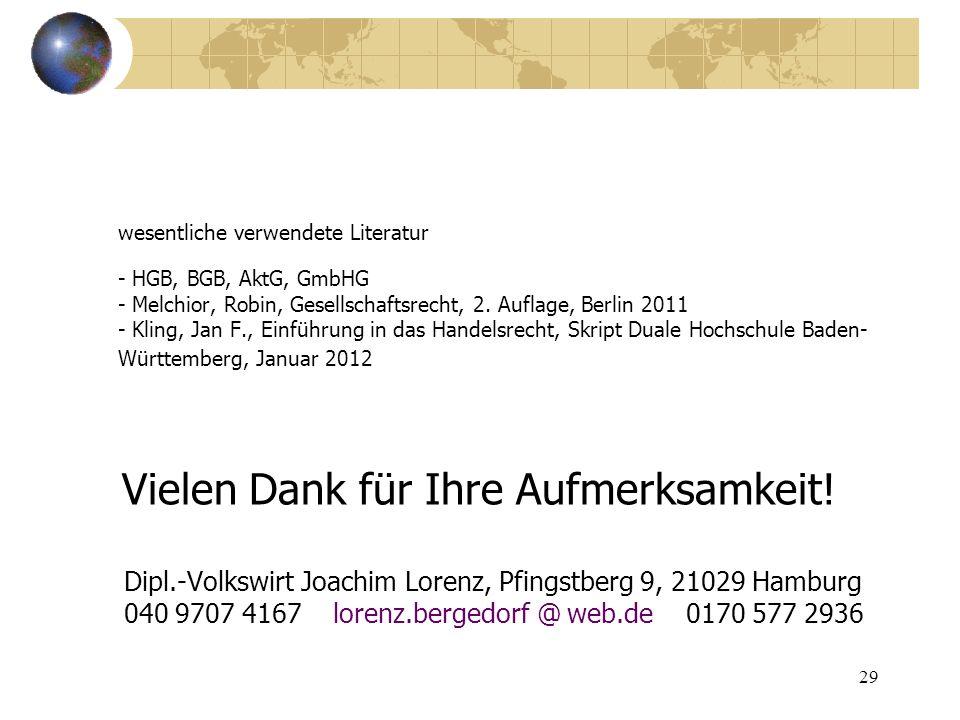 29 wesentliche verwendete Literatur - HGB, BGB, AktG, GmbHG - Melchior, Robin, Gesellschaftsrecht, 2. Auflage, Berlin 2011 - Kling, Jan F., Einführung