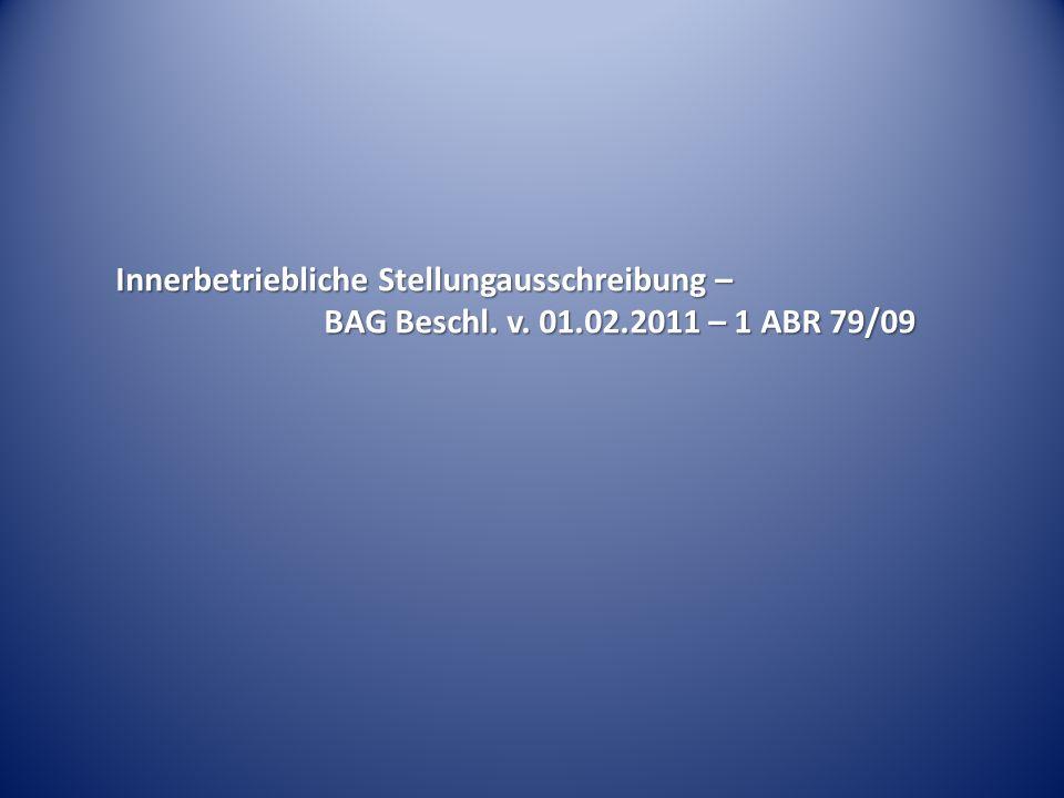 Innerbetriebliche Stellungausschreibung – BAG Beschl. v. 01.02.2011 – 1 ABR 79/09
