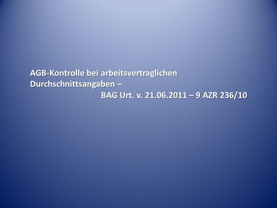 AGB-Kontrolle bei arbeitsvertraglichen Durchschnittsangaben – BAG Urt. v. 21.06.2011 – 9 AZR 236/10