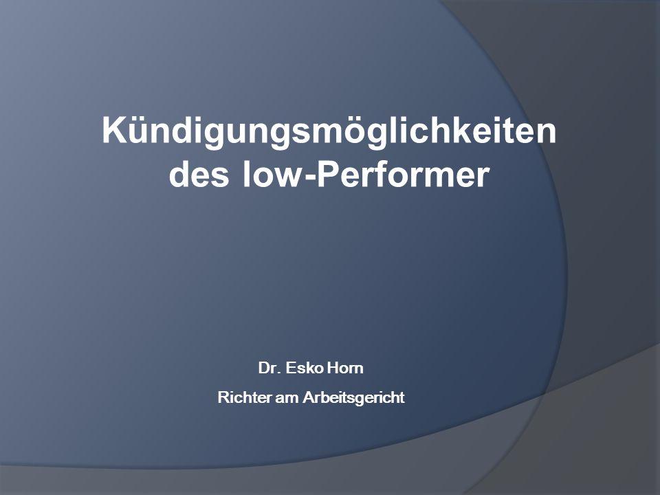 Kündigungsmöglichkeiten des low-Performer Dr. Esko Horn Richter am Arbeitsgericht