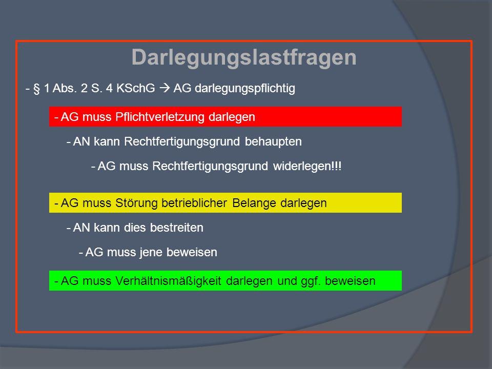 Darlegungslastfragen - § 1 Abs. 2 S. 4 KSchG AG darlegungspflichtig - AG muss Pflichtverletzung darlegen - AN kann Rechtfertigungsgrund behaupten - AG