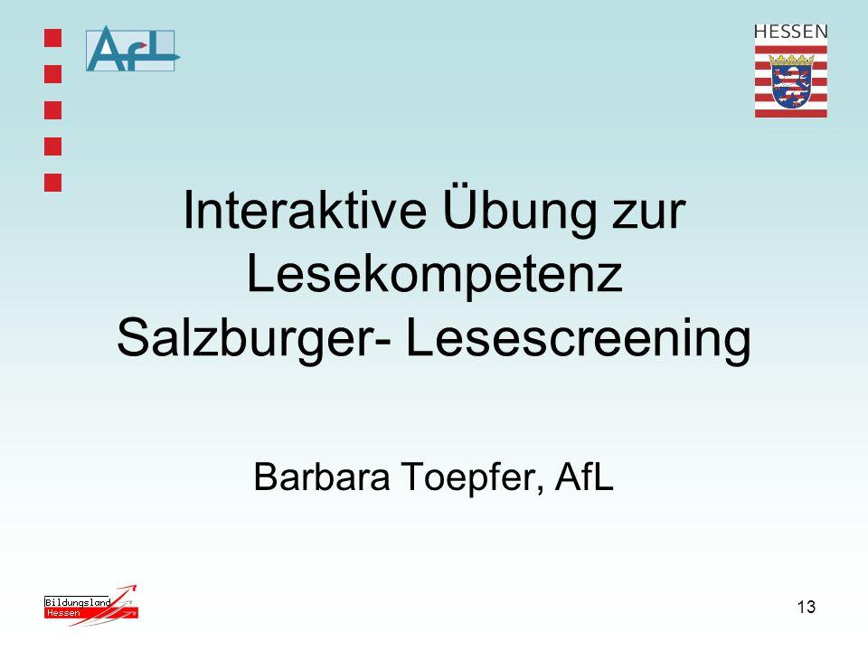 13 Interaktive Übung zur Lesekompetenz Salzburger- Lesescreening Barbara Toepfer, AfL