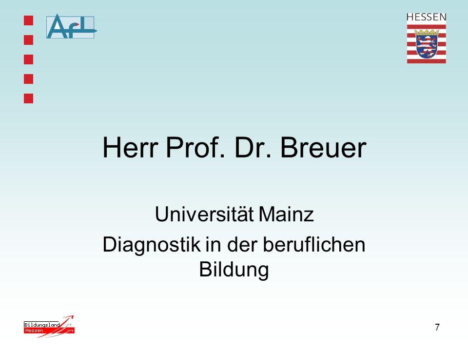7 Herr Prof. Dr. Breuer Universität Mainz Diagnostik in der beruflichen Bildung