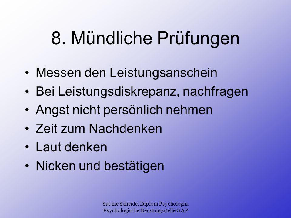 Sabine Scheide, Diplom Psychologin, Psychologische Beratungsstelle GAP 8. Mündliche Prüfungen Messen den Leistungsanschein Bei Leistungsdiskrepanz, na