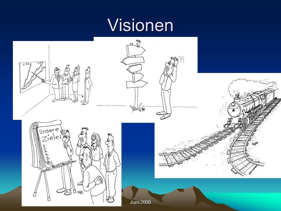 Juni 2008 Visionen