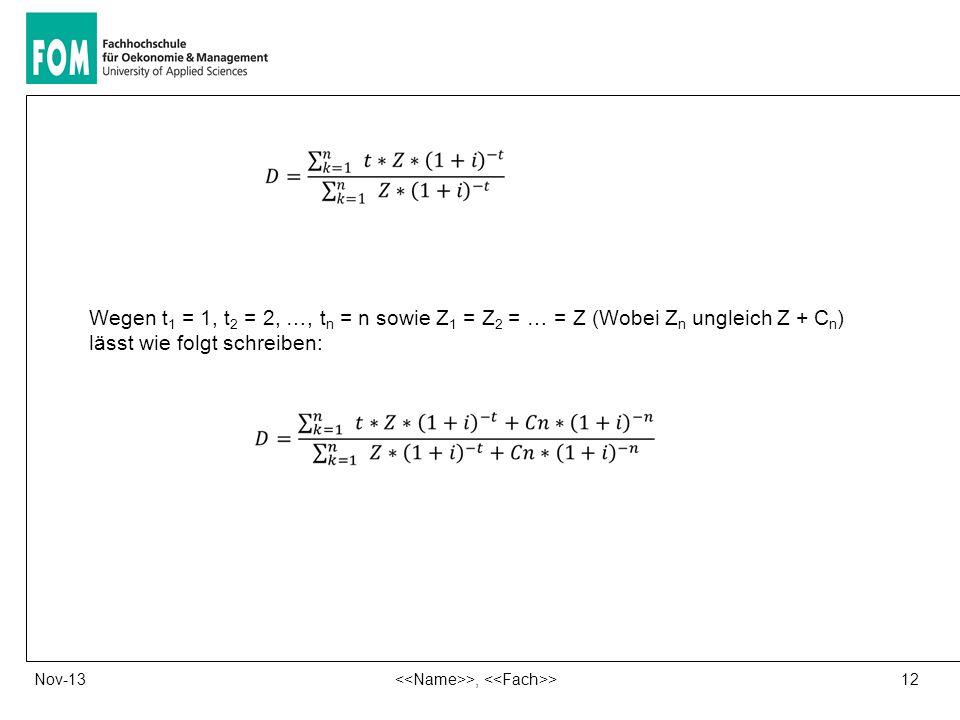 12 >, >Nov-13 Wegen t 1 = 1, t 2 = 2, …, t n = n sowie Z 1 = Z 2 = … = Z (Wobei Z n ungleich Z + C n ) lässt wie folgt schreiben: