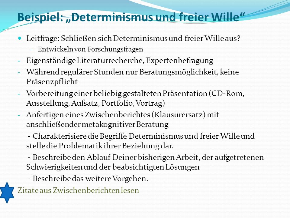 Beispiel: Determinismus und freier Wille Leitfrage: Schließen sich Determinismus und freier Wille aus? - Entwickeln von Forschungsfragen - Eigenständi