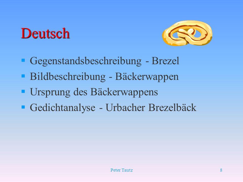 Peter Tautz8 Deutsch §Gegenstandsbeschreibung - Brezel §Bildbeschreibung - Bäckerwappen §Ursprung des Bäckerwappens §Gedichtanalyse - Urbacher Brezelb