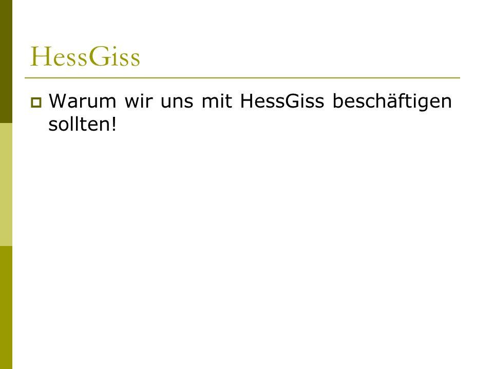 HessGiss Warum wir uns mit HessGiss beschäftigen sollten!