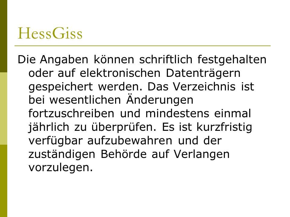 HessGiss Die Angaben können schriftlich festgehalten oder auf elektronischen Datenträgern gespeichert werden. Das Verzeichnis ist bei wesentlichen Änd