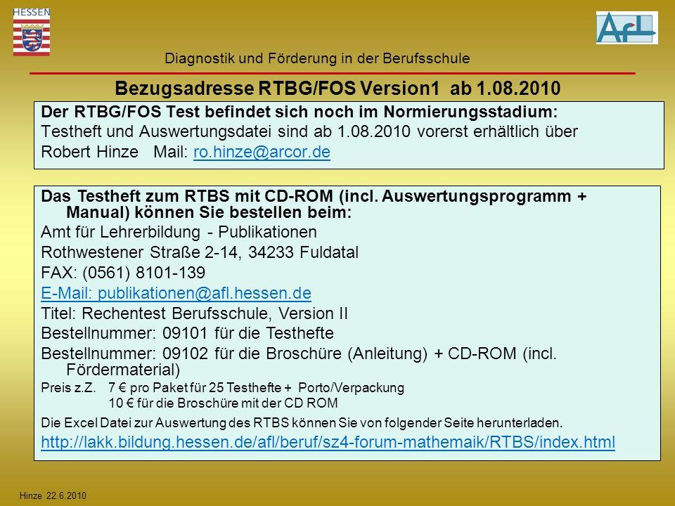 Hinze 22.6.2010 Diagnostik und Förderung in der Berufsschule Der RTBG/FOS Test befindet sich noch im Normierungsstadium: Testheft und Auswertungsdatei