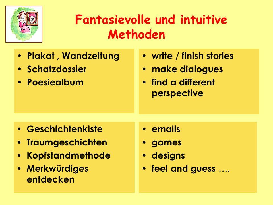 5 Fantasievolle und intuitive Methoden Plakat, Wandzeitung Schatzdossier Poesiealbum write / finish stories make dialogues find a different perspectiv