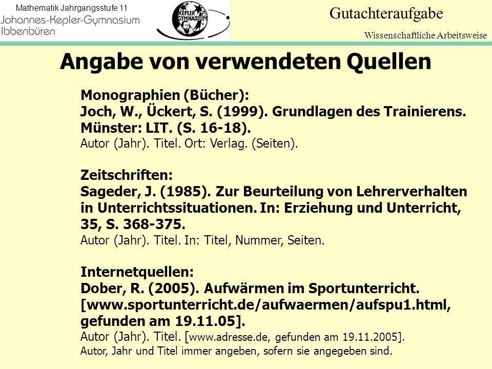 Mathematik Jahrgangsstufe 11 Gutachteraufgabe Wissenschaftliche Arbeitsweise Monographien (Bücher): Joch, W., Ückert, S.