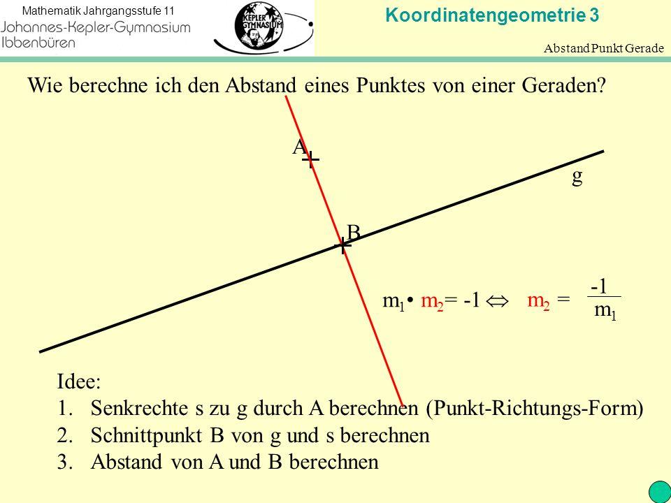 Koordinatengeometrie 3 Mathematik Jahrgangsstufe 11 Aufgaben BASICs: LS11 Seite 23: A 2 LS11 Seite 23: A 4 a, c, d LS11 Seite 23: A 6 c LS11 Seite 23: A 12 TOPs: Welchen Abstand hat P(-1|2) von der Geraden y = 3 x – 7 .
