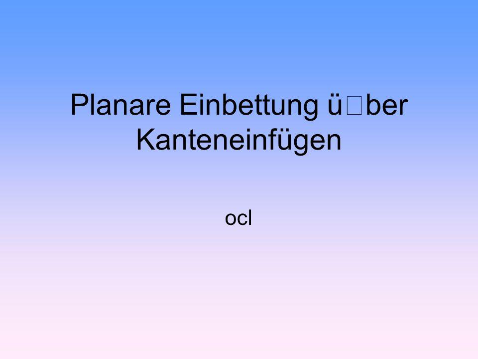 Planare Einbettung über Kanteneinfügen ocl