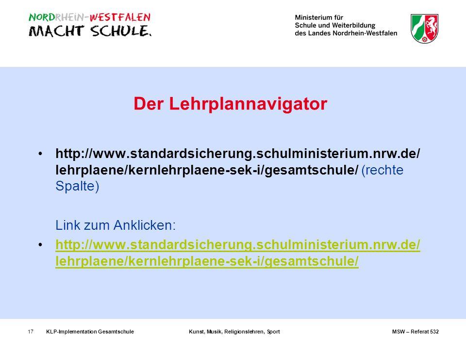 KLP-Implementation GesamtschuleKunst, Musik, Religionslehren, SportMSW – Referat 53217 Der Lehrplannavigator http://www.standardsicherung.schulministe