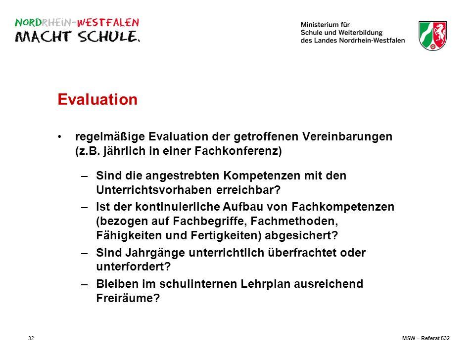 32 Evaluation regelmäßige Evaluation der getroffenen Vereinbarungen (z.B. jährlich in einer Fachkonferenz) –Sind die angestrebten Kompetenzen mit den