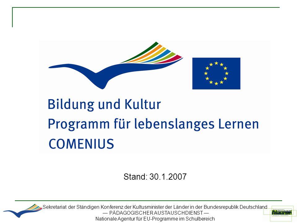 Sekretariat der Ständigen Konferenz der Kultusminister der Länder in der Bundesrepublik Deutschland PÄDAGOGISCHER AUSTAUSCHDIENST Nationale Agentur fü