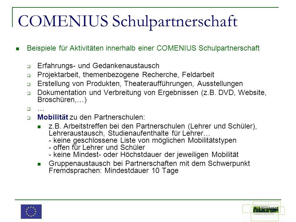 COMENIUS Schulpartnerschaft Beispiele für Aktivitäten innerhalb einer COMENIUS Schulpartnerschaft Erfahrungs- und Gedankenaustausch Projektarbeit, the