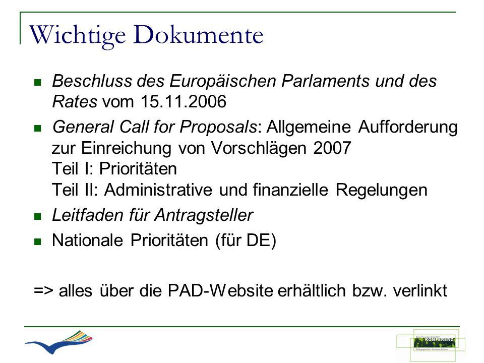 Wichtige Dokumente Beschluss des Europäischen Parlaments und des Rates vom 15.11.2006 General Call for Proposals: Allgemeine Aufforderung zur Einreich