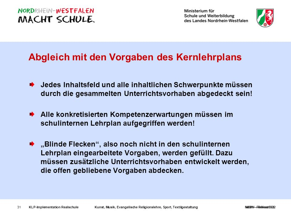 KLP-Implementation RealschuleKunst, Musik, Evangelische Religionslehre, Sport, TextilgestaltungMSW – Referat 53231 Abgleich mit den Vorgaben des Kernl