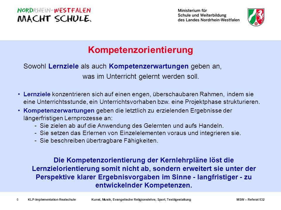 KLP-Implementation RealschuleKunst, Musik, Evangelische Religionslehre, Sport, TextilgestaltungMSW – Referat 5327 II.