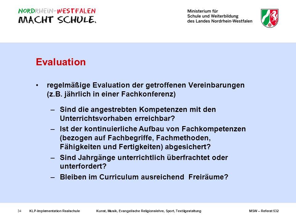 KLP-Implementation RealschuleKunst, Musik, Evangelische Religionslehre, Sport, TextilgestaltungMSW – Referat 53234 Evaluation regelmäßige Evaluation d