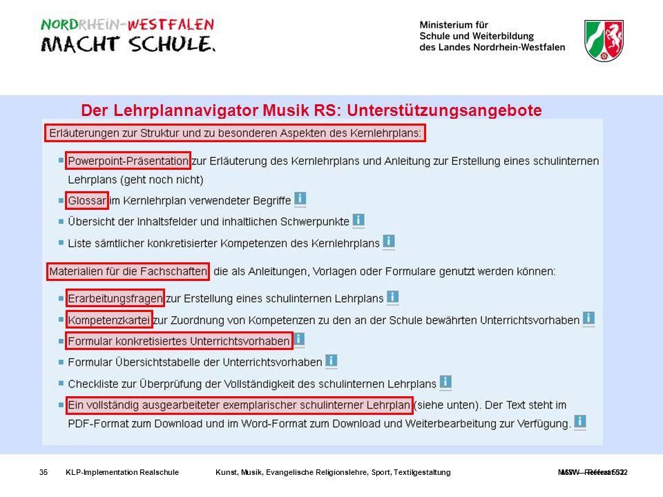 KLP-Implementation RealschuleKunst, Musik, Evangelische Religionslehre, Sport, TextilgestaltungMSW – Referat 53235 Der Lehrplannavigator Musik RS: Unt