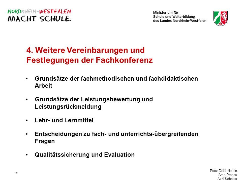 Peter Dobbelstein Arne Prasse Axel Sohnius 14 4. Weitere Vereinbarungen und Festlegungen der Fachkonferenz Grundsätze der fachmethodischen und fachdid