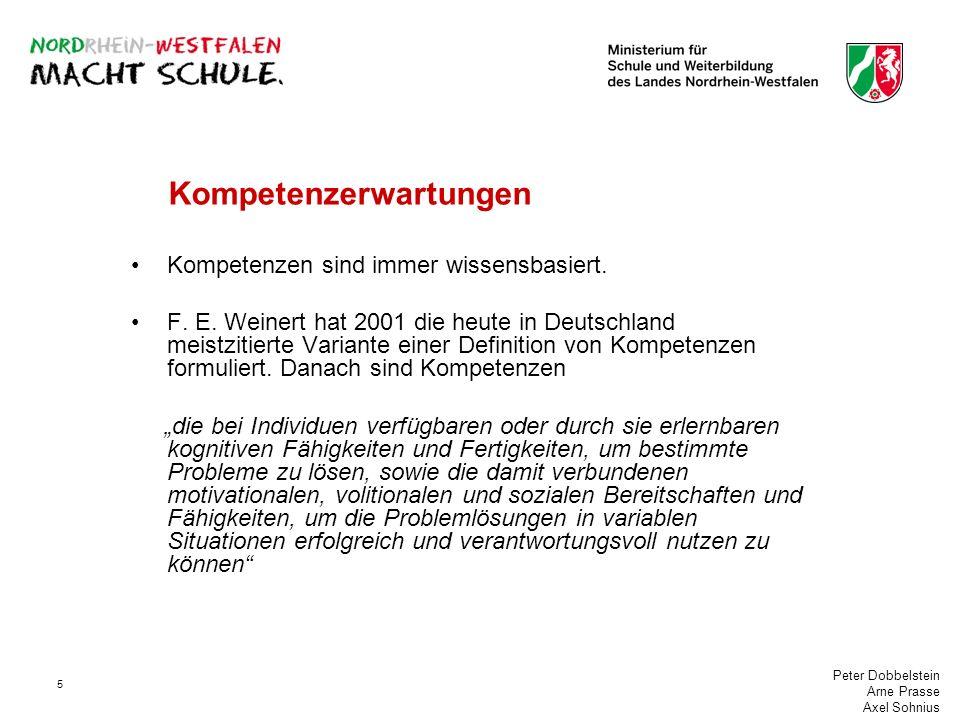 Peter Dobbelstein Arne Prasse Axel Sohnius 5 Kompetenzerwartungen Kompetenzen sind immer wissensbasiert.