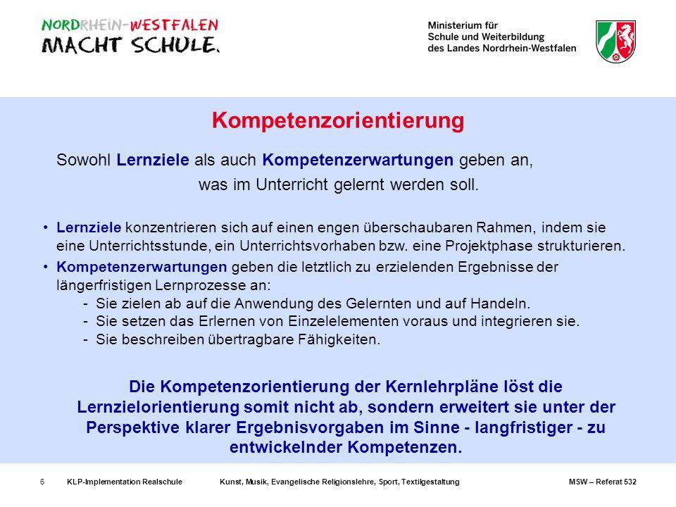 KLP-Implementation RealschuleKunst, Musik, Evangelische Religionslehre, Sport, TextilgestaltungMSW – Referat 5326 Sowohl Lernziele als auch Kompetenze
