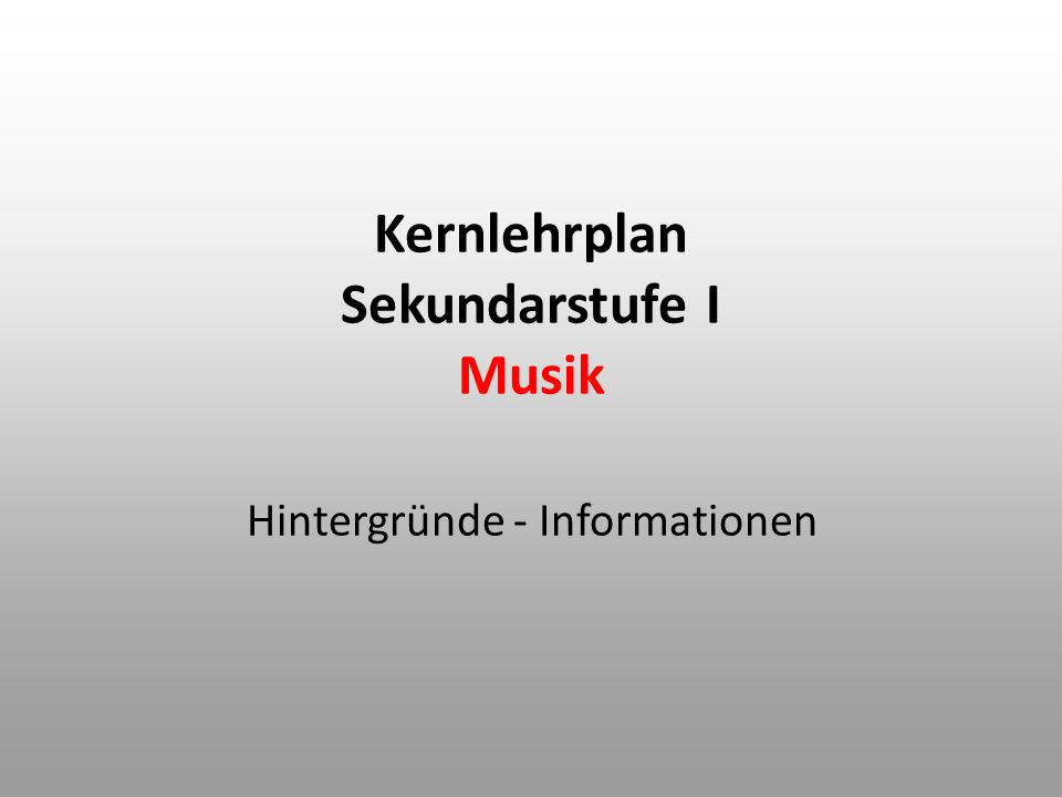 Lehrplan Musik 1993 Input-Lehrplan allgemeine Zielvorgaben: Kap.