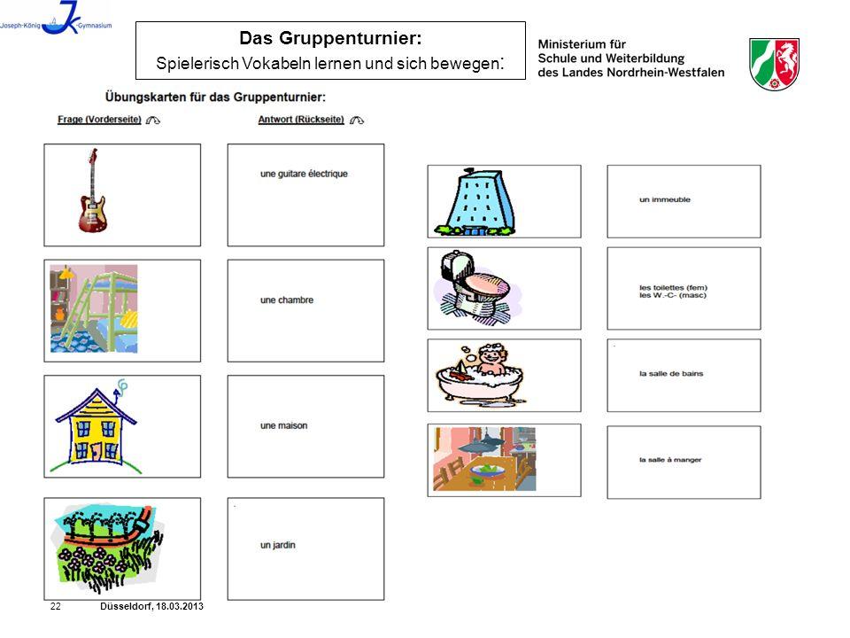 Düsseldorf, 18.03.201322 Das Gruppenturnier: Spielerisch Vokabeln lernen und sich bewegen :