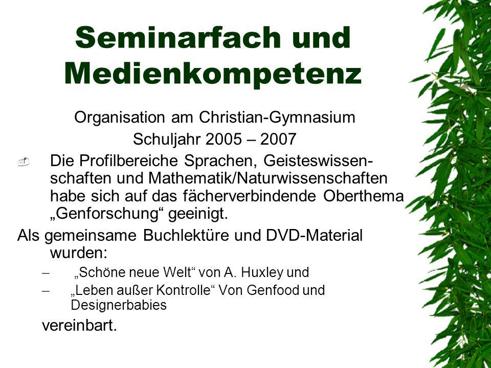 Seminarfach und Medienkompetenz Organisation am Christian-Gymnasium Schuljahr 2005 – 2007 1.Semester: Einführung in wissenschaftliches Arbeiten - Büchereibesuch Celle (23.