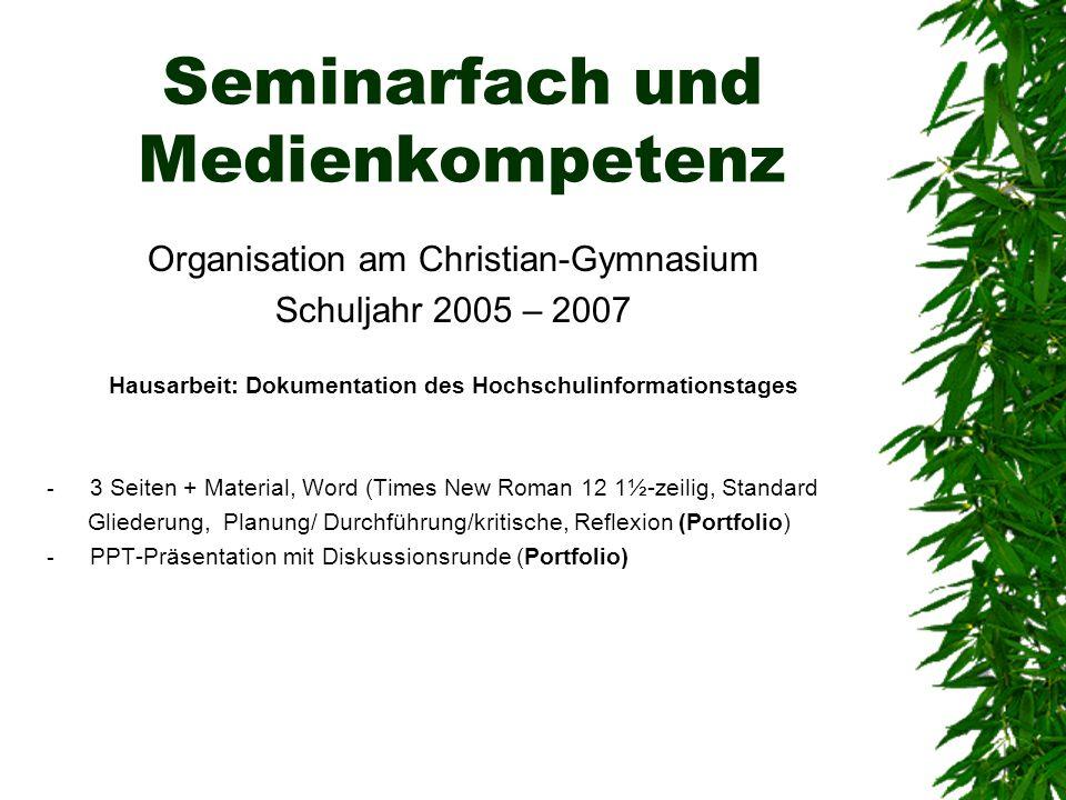 Seminarfach und Medienkompetenz Organisation am Christian-Gymnasium Schuljahr 2005 – 2007 Hausarbeit: Dokumentation des Hochschulinformationstages - 3