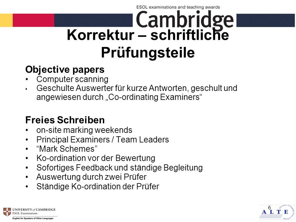7 Mündliche Prüfung: Team Leader System TL System zur objektiven Beurteilung der mündlichen Leistungen Einheitliche Beurteilungskriterien 2 Prüfer Permanente Schulungen