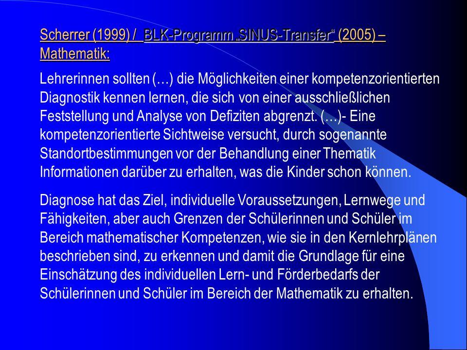 Scherrer (1999) / BLK-Programm SINUS-Transfer (2005) – Mathematik: Lehrerinnen sollten (…) die Möglichkeiten einer kompetenzorientierten Diagnostik ke