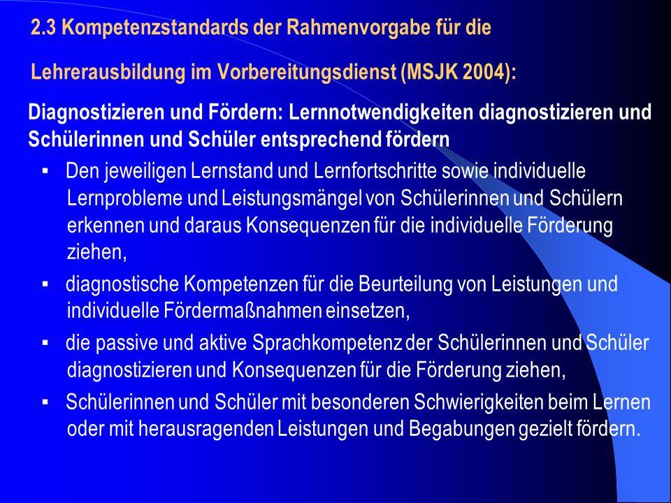 2.3 Kompetenzstandards der Rahmenvorgabe für die Lehrerausbildung im Vorbereitungsdienst (MSJK 2004): Diagnostizieren und Fördern: Lernnotwendigkeiten