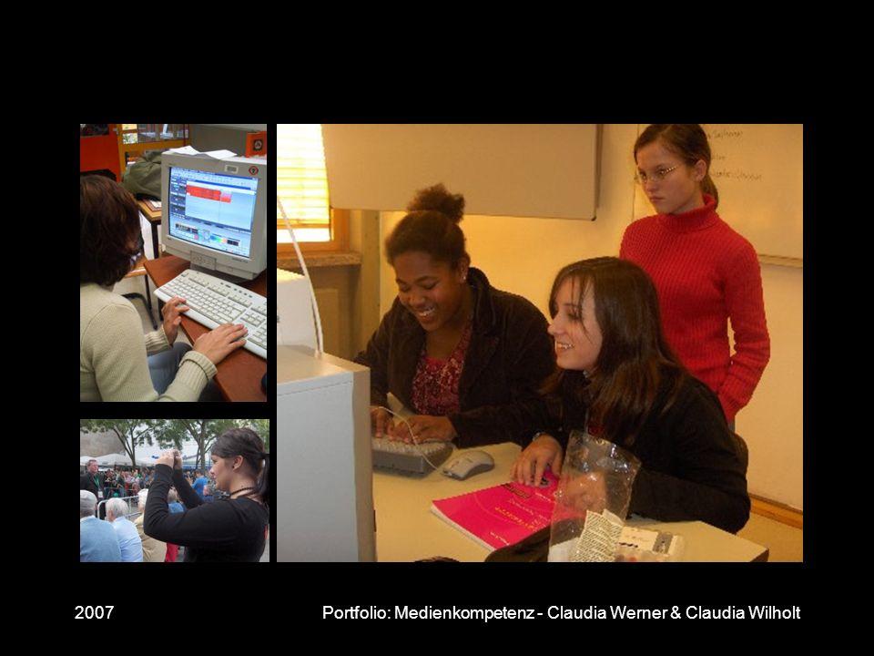2007Portfolio: Medienkompetenz - Claudia Werner & Claudia Wilholt