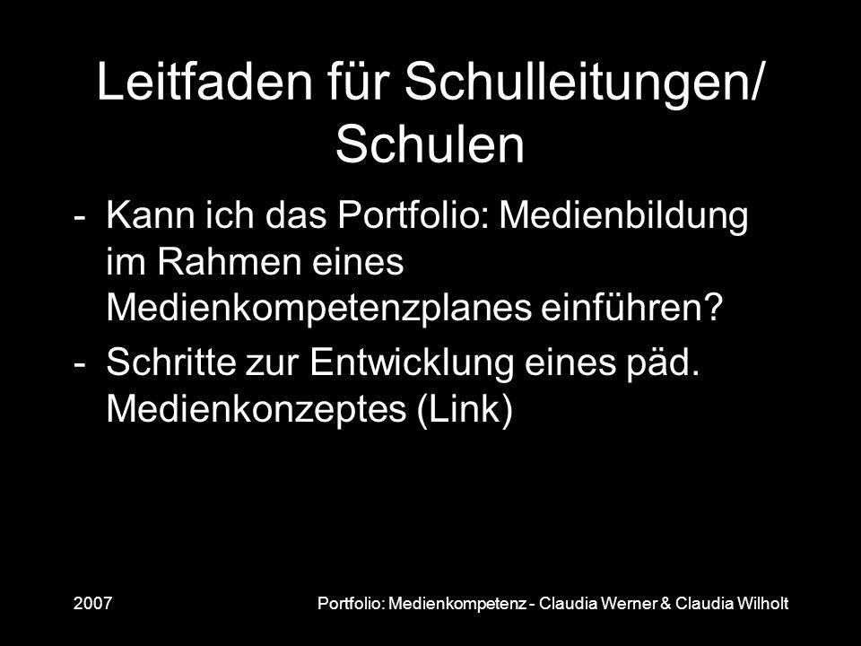 2007Portfolio: Medienkompetenz - Claudia Werner & Claudia Wilholt Leitfaden für Schulleitungen/ Schulen -Kann ich das Portfolio: Medienbildung im Rahm
